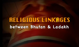 Religious Linkages Between Bhutan and Ladakh