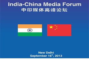 India-China Media Forum, New Delhi (September 16, 2013)