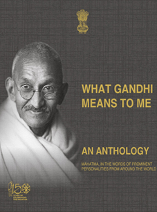 What Gandhi means to me : An Anthology
